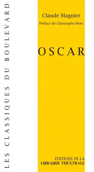 """Oscar de Claude Magnier, éditions de la Librairie théâtrale, collection """"Les classiques du Boulevard""""."""