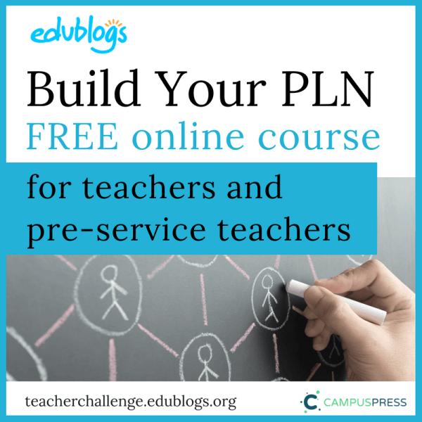 Build Your PLN Teacher Challenge Edublogs