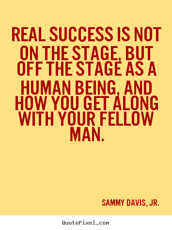 Sammy Davis Jr Quotes : sammy, davis, quotes, Quotes, About, Success, Stage,, Off..