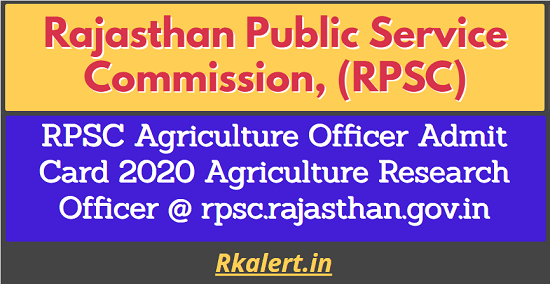 RPSC Agriculture Research Officer Admit Card 2020