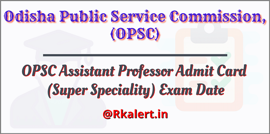 OPSC Assistant Professor Admit Card 2021