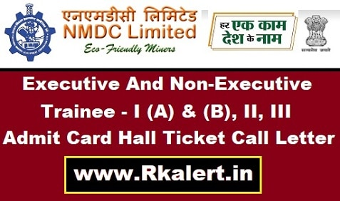 NMDC Admit Card Executive And Non-Executive Trainee Hall Ticket Call Letter