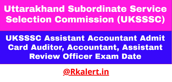 UKSSSC Assistant Accountant Admit Card 2021