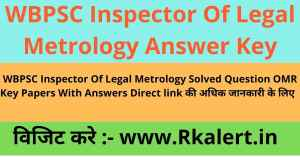 WBPSC Inspector Of Legal Metrology Answer Key