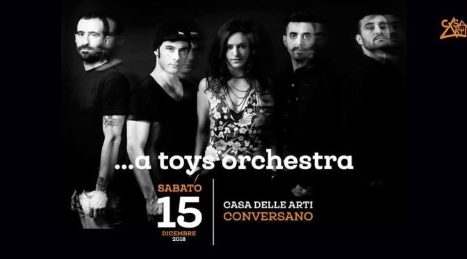 A TOYS ORCHESTRA LIVE CASA DELLE ARTI CONVERSANO