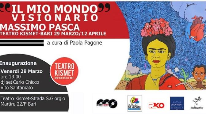 """""""Il mio mondo visionario"""": personale dell'artista salentinoMassimo Pasca Vernissage venerdì 29 marzo"""