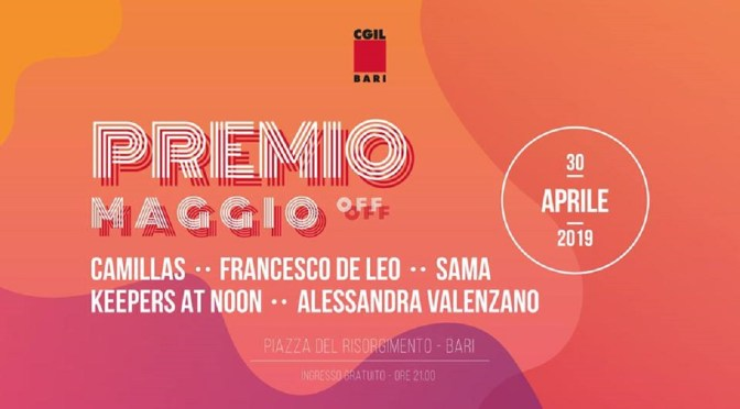 Premio Maggio OFF: Camillas, Francesco De Leo + ContestOFF  Sama, Keepers at Noon e Alessandra Valenzano