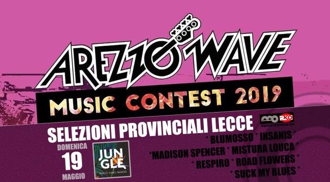 AREZZO WAVE MUSIC CONTEST 2019: domenica 19   SELEZIONI salentine AL Jungle di Nardò