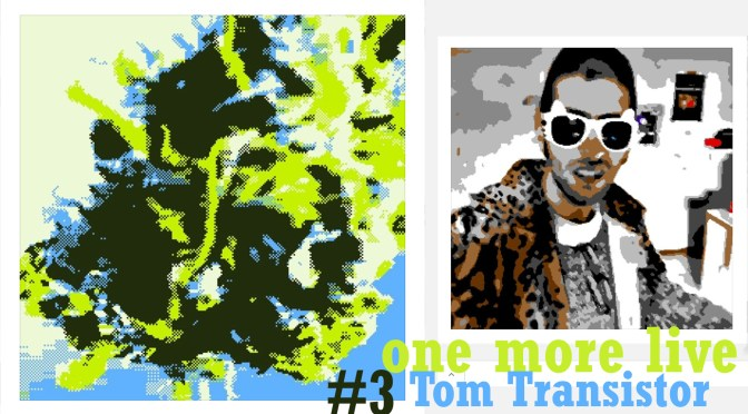 ONE MORE LIVE #3 Tom Trransistor live set su RKO