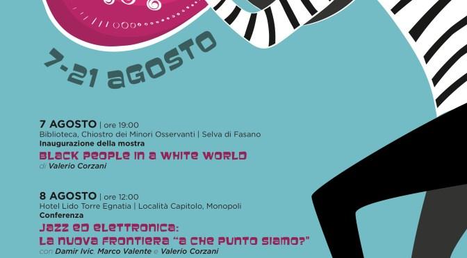 AL via la XVI edizione di BARI IN JAZZ, in programma dal 7 al 21 agosto nei Comuni di Fasano e Monopoli!