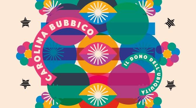 """Carolina Bubbico parla del suo nuovo album """"Il dono dell'ubiquità"""""""