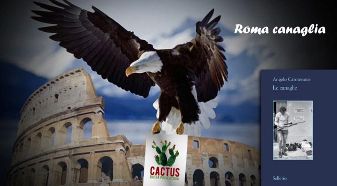 """""""Roma Canaglia"""" è la puntata di Cactus di domani"""