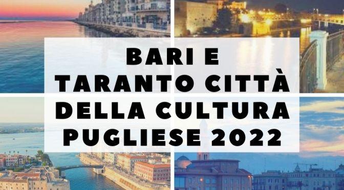 BARI E TARANTO CITTÀ DELLA CULTURA PUGLIESE 2022: Lunedì 1 febbraio, la presentazione del protocollo di intesa