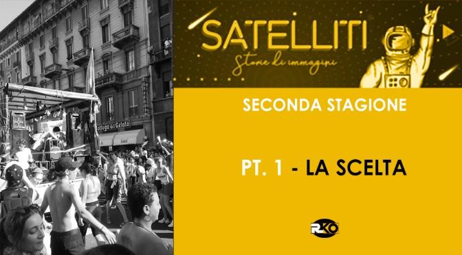 LA SCELTA,  Satelliti – Storie di immagini – SECONDA STAGIONE