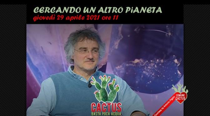 """""""Cercando un altro pianeta"""" in onda giovedì 29 per Cactus. Basta poca acqua"""