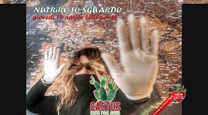 Nutrire lo sguardo: si parla di fotografia giovedì 15 aprile per Cactus. Basta poca acqua