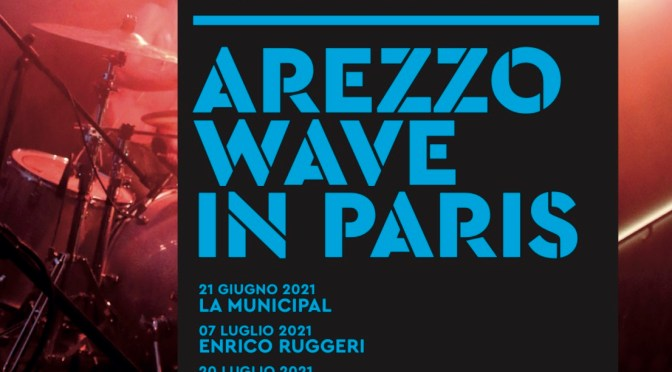 Arezzo Wave vola a Parigi, 7 eventi con il meglio della musica italiana