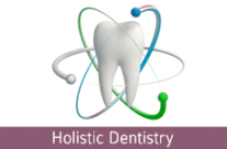 Biological or Holistic Dentistry