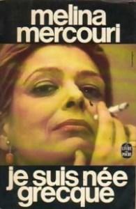 Je suis née grecque de Melina Mercouri