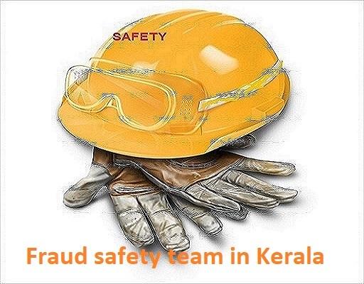 Fraud safety job team in Kerala