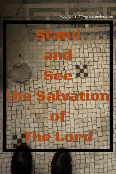 StandandSeethe SalvationofThe Lord