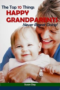 Top 10 Things Happy Grandparents Never Regret Doing