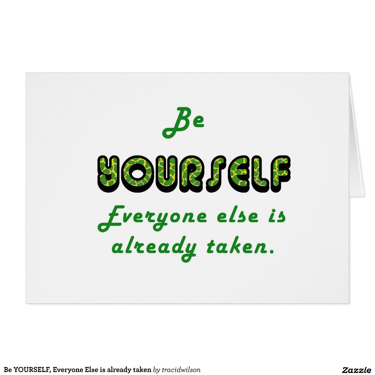 Be YOURSELF. Everyone Else is already taken   Zazzle