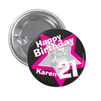 21st Birthday photo fun hot pink button/badge 1 Inch Round Button