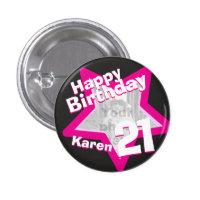 21st Birthday photo fun hot pink button/badge 1 Inch Round Button