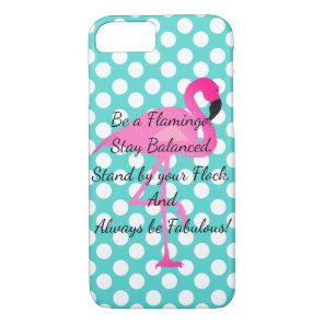Be a Flamingo Phone Case