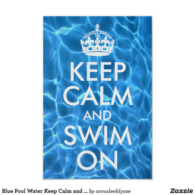 Blue Pool Water Keep Calm and Swim On