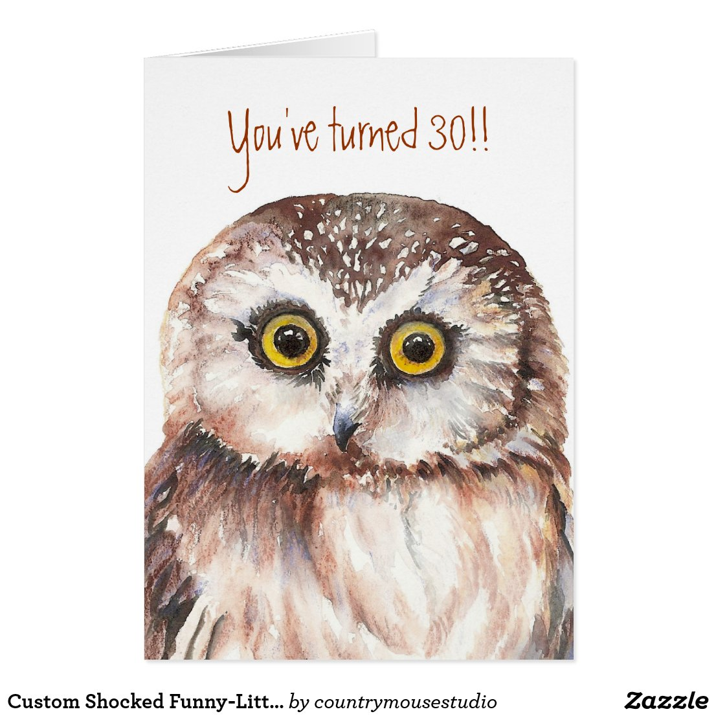 Custom Shocked Funny-Little Owl, 30th Card Birthday Card
