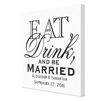 Eat, Drink, and Be Married Canvas Print