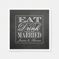Eat, Drink & Be Married Chalkboard Wedding Standard Cocktail Napkin