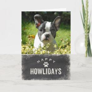 Funny Happy Howlidays Dog Christmas Photo Holiday Card