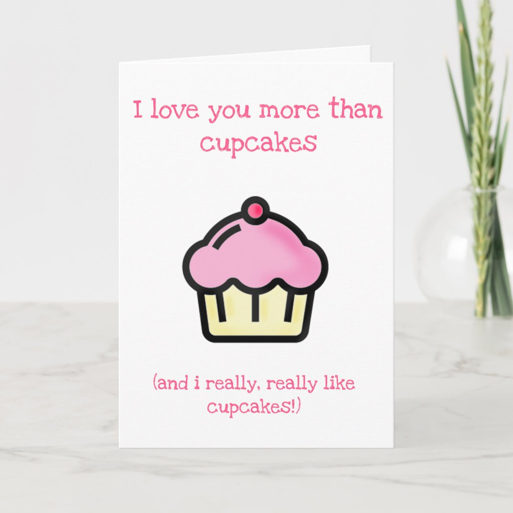 I love you more than cupcakes! Valentine's Day Card