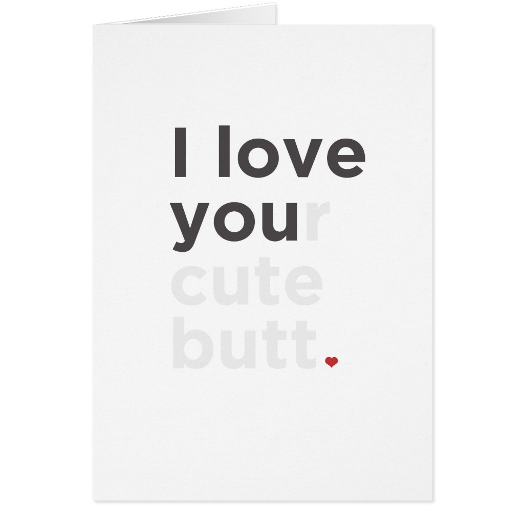 I Love Your Cute Butt Card