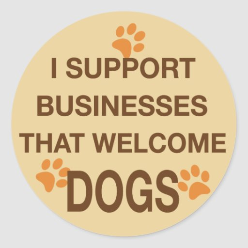 I Support Businesses That Welcome Dogs Classic Round