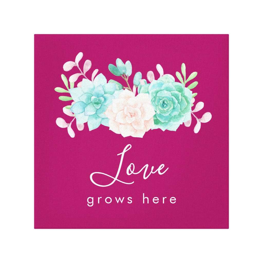 Inspirational Quote Love Grows Here Floral Bouquet Canvas Print