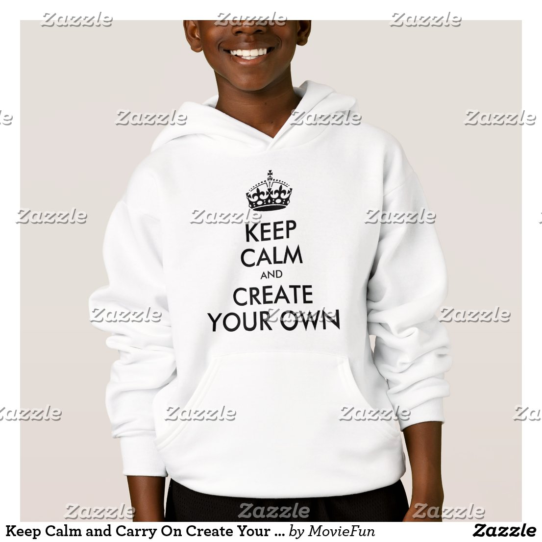Keep Calm and Carry On Create Your Own Hoodie