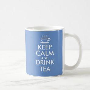 Keep Calm and drink tea mug   Custom colour