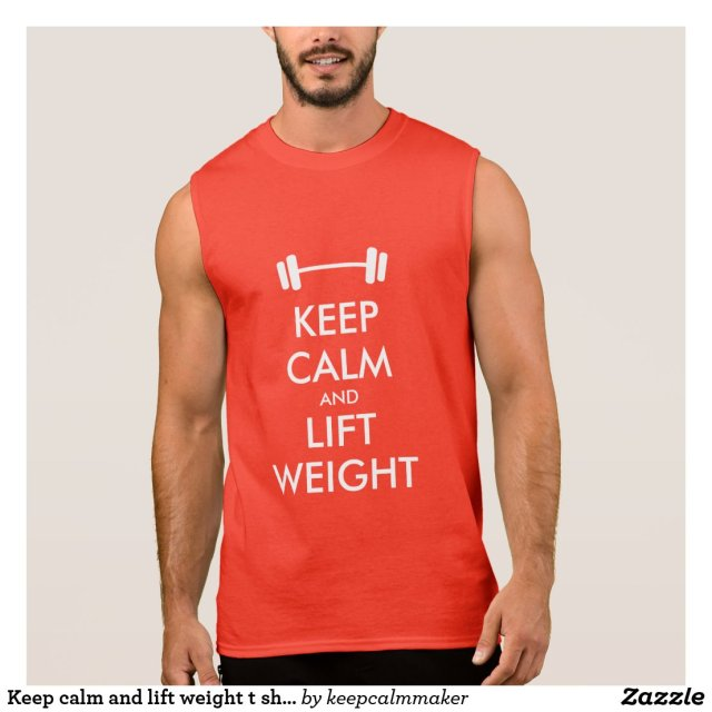 Keep calm and lift weight t shirt for bodybuilder