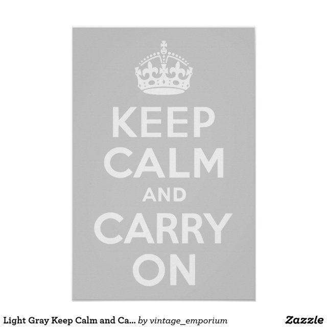 Light Grey Keep Calm and Carry On