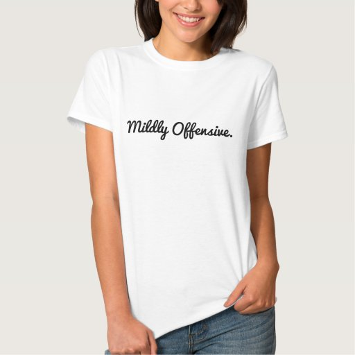"""Mildly Offensive"" Tee"