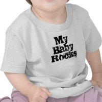 My Baby Rocks funny slogan Baby T-Shirt | Zazzle