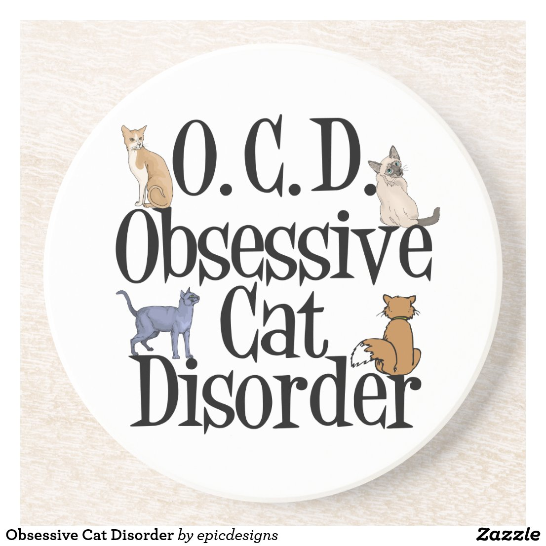 Obsessive Cat Disorder Coaster
