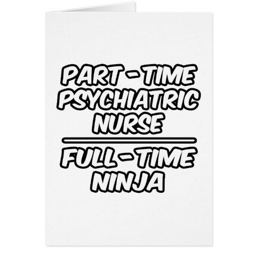 PartTime Psychiatric NurseFullTime Ninja Greeting Card  Zazzle