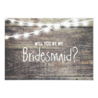 Rustic wood string light Will you be my Bridesmaid Invitation Card