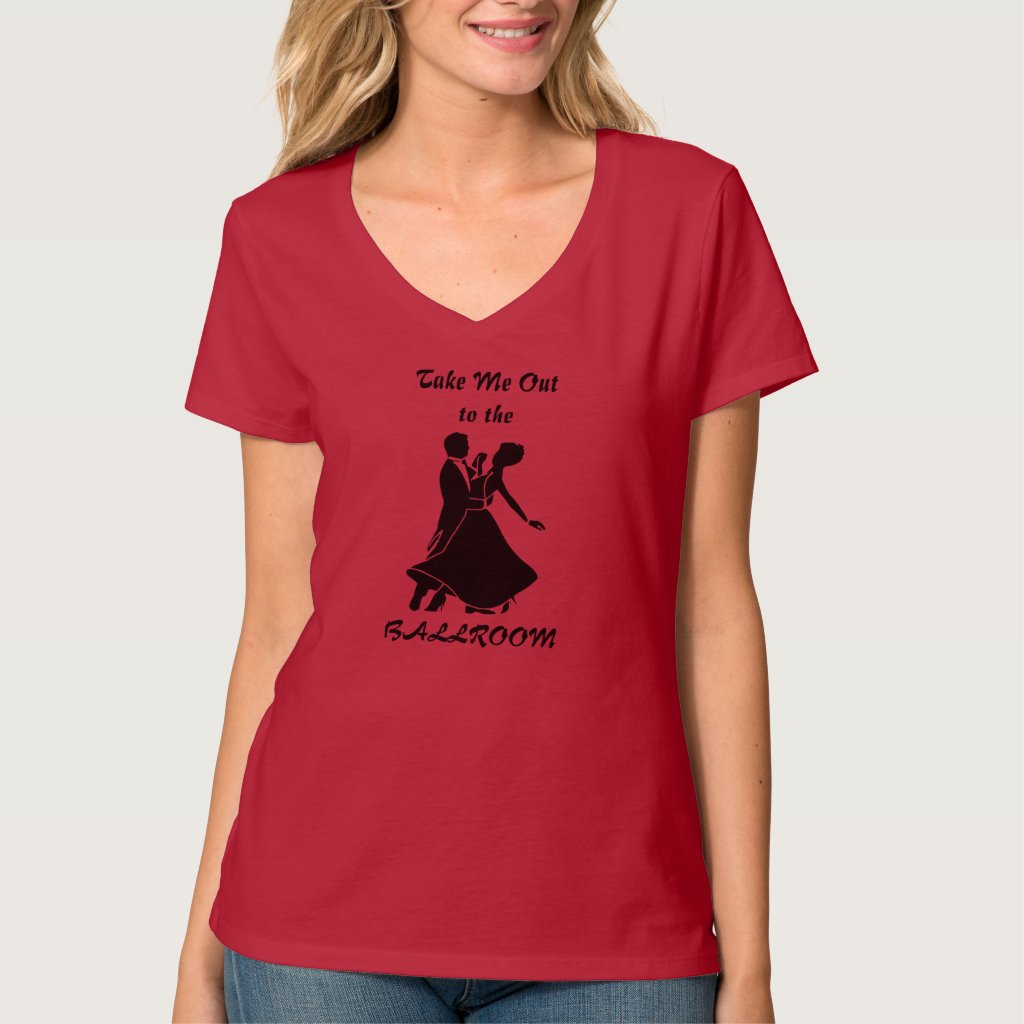 Take Me Out to the BALLROOM T-Shirt