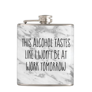 This Alcohol Tastes Like I Won't Be At Work Humour Hip Flask